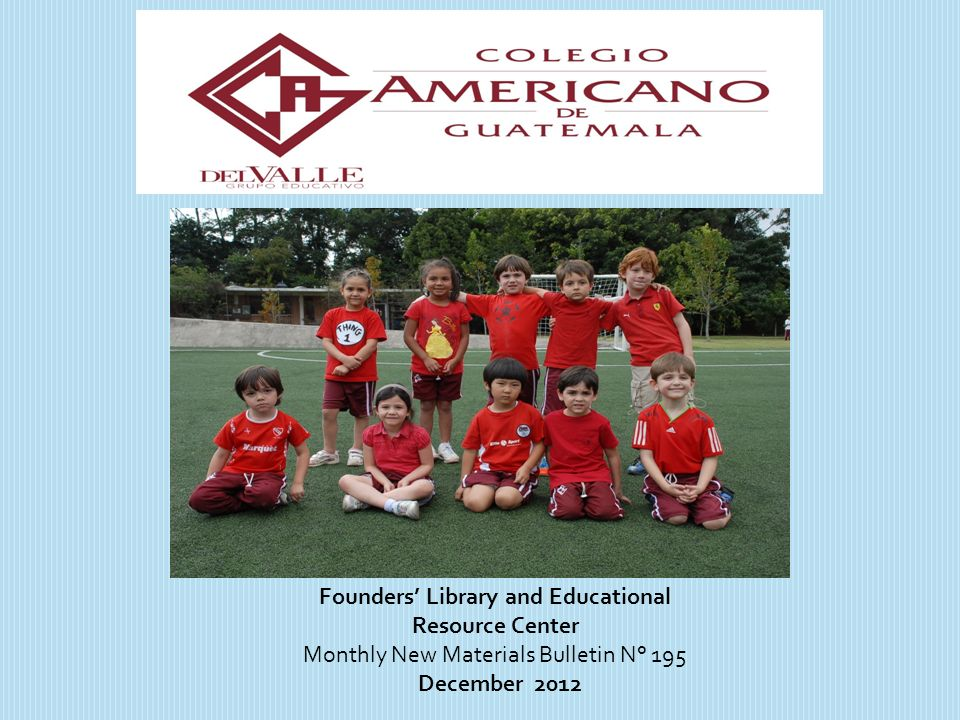 Founders Library and Educational Resource Center Monthly New Materials Bulletin N° 195 December 2012