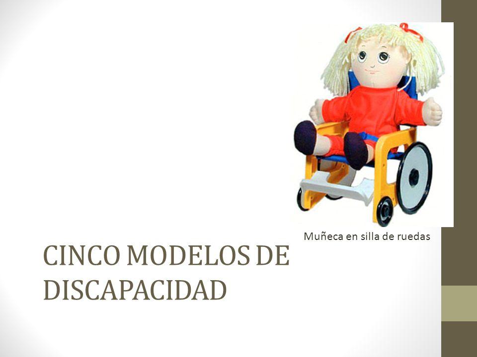 CINCO MODELOS DE DISCAPACIDAD Muñeca en silla de ruedas