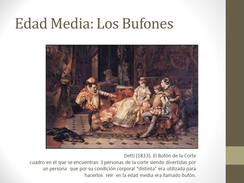 Edad Media: Los Bufones Detti (1833). El Bufón de la Corte cuadro en el que se encuentran 3 personas de la corte siendo divertidas por un persona que