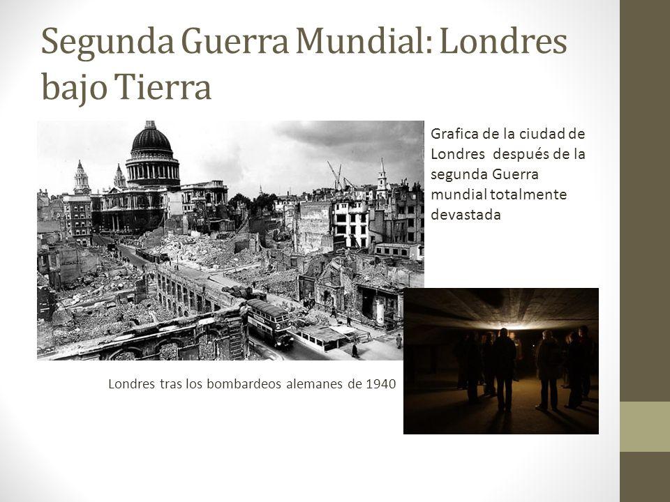 Segunda Guerra Mundial: Londres bajo Tierra Londres tras los bombardeos alemanes de 1940 Grafica de la ciudad de Londres después de la segunda Guerra
