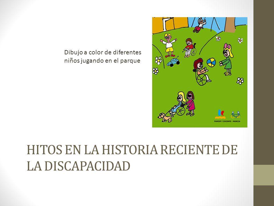 HITOS EN LA HISTORIA RECIENTE DE LA DISCAPACIDAD Dibujo a color de diferentes niños jugando en el parque