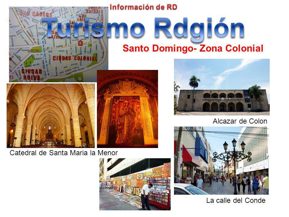 Santo Domingo- Zona Colonial Catedral de Santa Maria la Menor Alcazar de Colon La calle del Conde