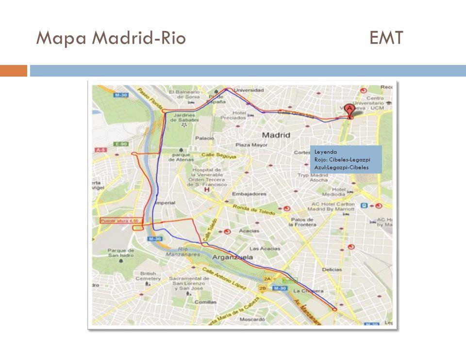 Mapa Madrid-Rio EMT Leyenda Rojo: Cibeles-Legazpi Azul:Legazpi-Cibeles