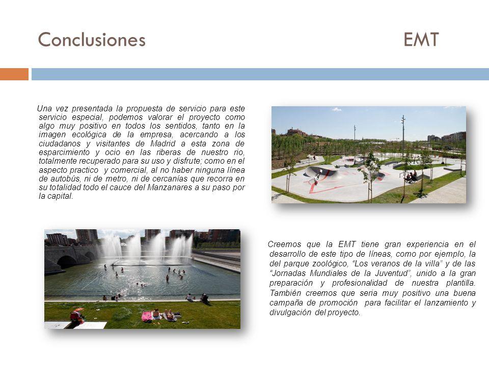 Conclusiones EMT Una vez presentada la propuesta de servicio para este servicio especial, podemos valorar el proyecto como algo muy positivo en todos