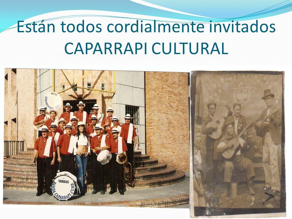 Están todos cordialmente invitados CAPARRAPI CULTURAL