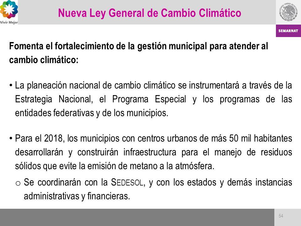 Nueva Ley General de Cambio Climático Fomenta el fortalecimiento de la gestión municipal para atender al cambio climático: La planeación nacional de c