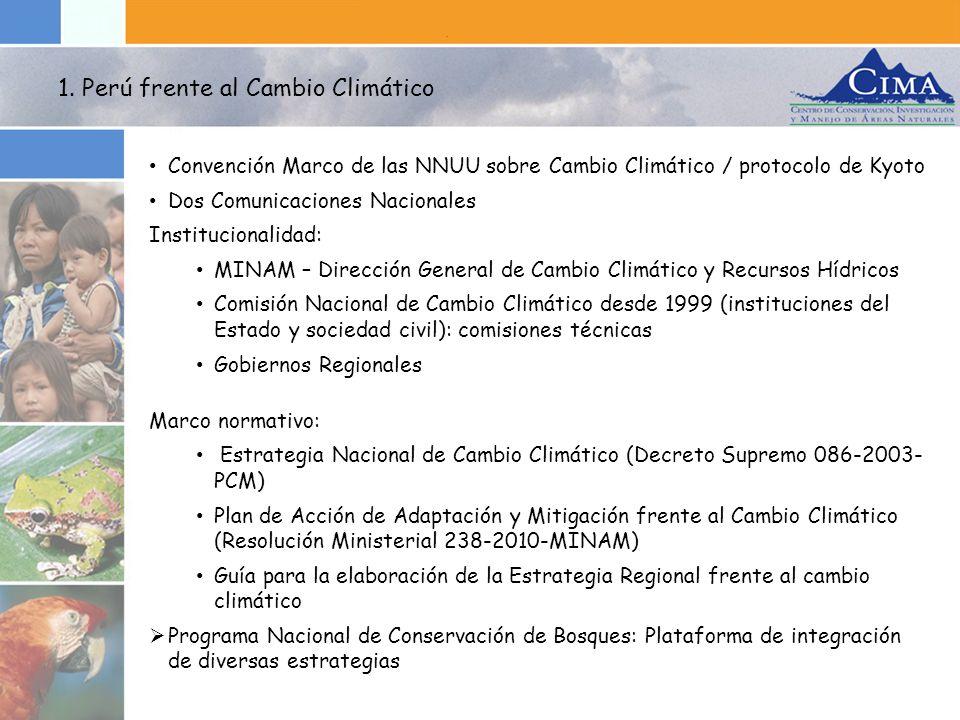 1. Perú frente al Cambio Climático Convención Marco de las NNUU sobre Cambio Climático / protocolo de Kyoto Dos Comunicaciones Nacionales Instituciona