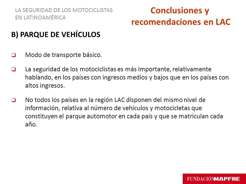 B) PARQUE DE VEHÍCULOS Modo de transporte básico. La seguridad de los motociclistas es más importante, relativamente hablando, en los países con ingre