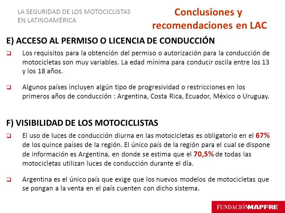 E) ACCESO AL PERMISO O LICENCIA DE CONDUCCIÓN Los requisitos para la obtención del permiso o autorización para la conducción de motocicletas son muy v