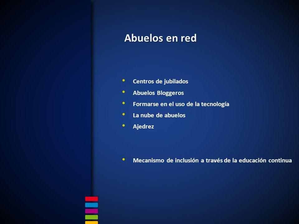 Centros de jubilados Abuelos Bloggeros Formarse en el uso de la tecnología La nube de abuelos Ajedrez Mecanismo de inclusión a través de la educación continua Abuelos en red