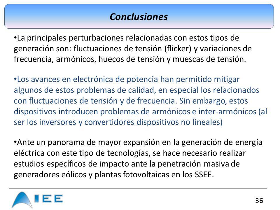 36 Conclusiones La principales perturbaciones relacionadas con estos tipos de generación son: fluctuaciones de tensión (flicker) y variaciones de frec