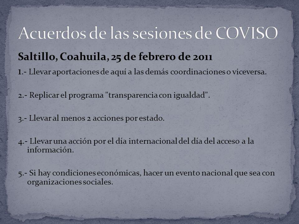 Saltillo, Coahuila, 25 de febrero de 2011 1.- Llevar aportaciones de aquí a las demás coordinaciones o viceversa.