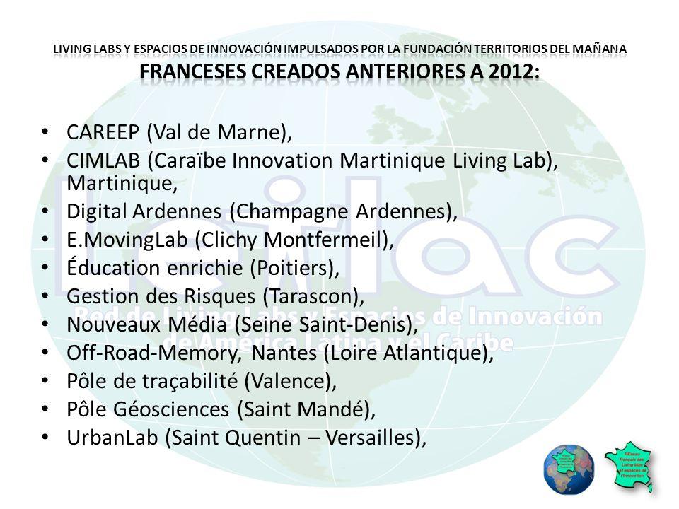 CAREEP (Val de Marne), CIMLAB (Caraïbe Innovation Martinique Living Lab), Martinique, Digital Ardennes (Champagne Ardennes), E.MovingLab (Clichy Montfermeil), Éducation enrichie (Poitiers), Gestion des Risques (Tarascon), Nouveaux Média (Seine Saint-Denis), Off-Road-Memory, Nantes (Loire Atlantique), Pôle de traçabilité (Valence), Pôle Géosciences (Saint Mandé), UrbanLab (Saint Quentin – Versailles),