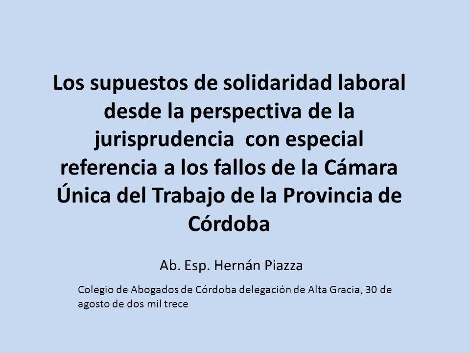 Los supuestos de solidaridad laboral desde la perspectiva de la jurisprudencia con especial referencia a los fallos de la Cámara Única del Trabajo de la Provincia de Córdoba Ab.