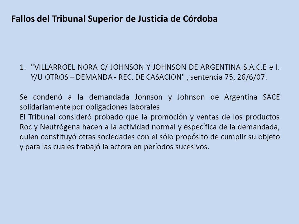 Fallos del Tribunal Superior de Justicia de Córdoba 1. VILLARROEL NORA C/ JOHNSON Y JOHNSON DE ARGENTINA S.A.C.E e I.