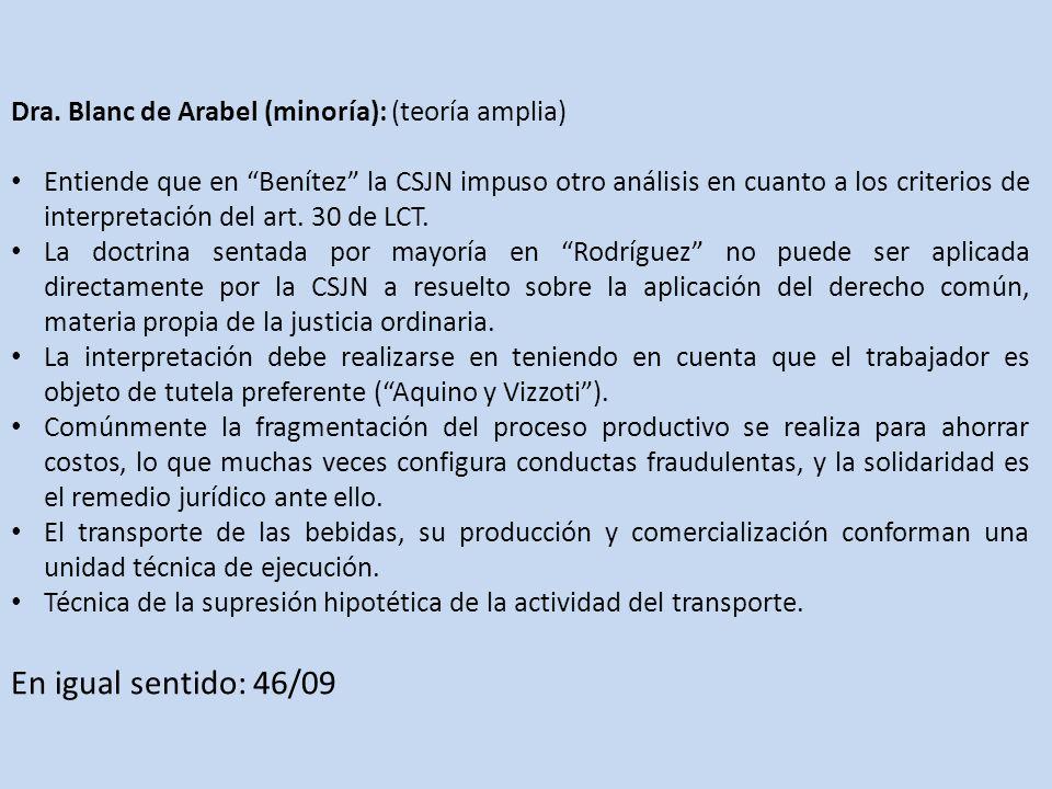 Dra. Blanc de Arabel (minoría): (teoría amplia) Entiende que en Benítez la CSJN impuso otro análisis en cuanto a los criterios de interpretación del a