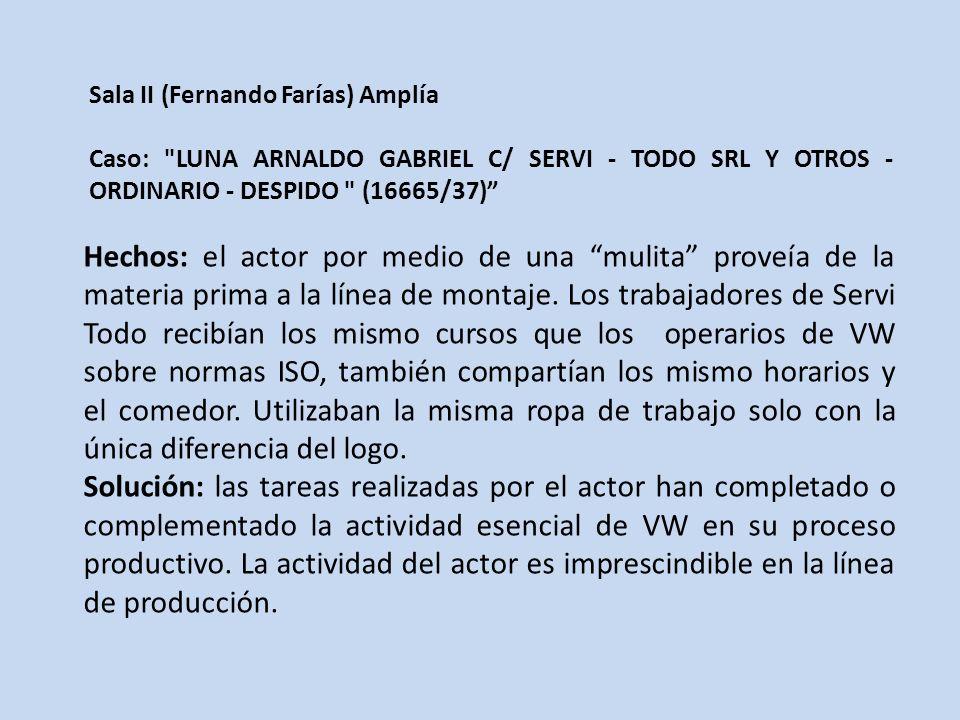 Sala II (Fernando Farías) Amplía Caso: LUNA ARNALDO GABRIEL C/ SERVI - TODO SRL Y OTROS - ORDINARIO - DESPIDO (16665/37) Hechos: el actor por medio de una mulita proveía de la materia prima a la línea de montaje.