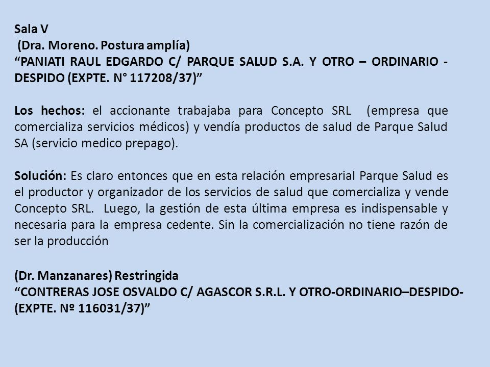 Sala V (Dra.Moreno. Postura amplía) PANIATI RAUL EDGARDO C/ PARQUE SALUD S.A.