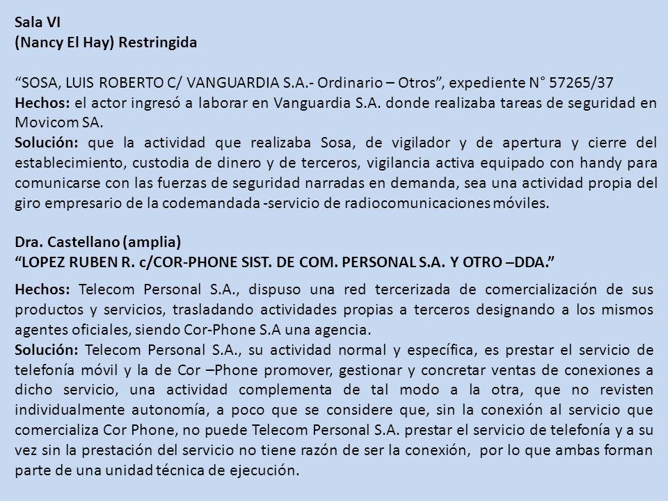 Sala VI (Nancy El Hay) Restringida SOSA, LUIS ROBERTO C/ VANGUARDIA S.A.- Ordinario – Otros, expediente N° 57265/37 Hechos: el actor ingresó a laborar en Vanguardia S.A.