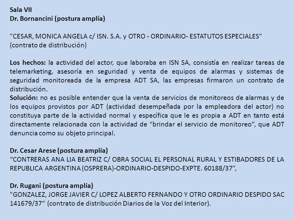 Sala VII Dr.Bornancini (postura amplía) CESAR, MONICA ANGELA c/ ISN.