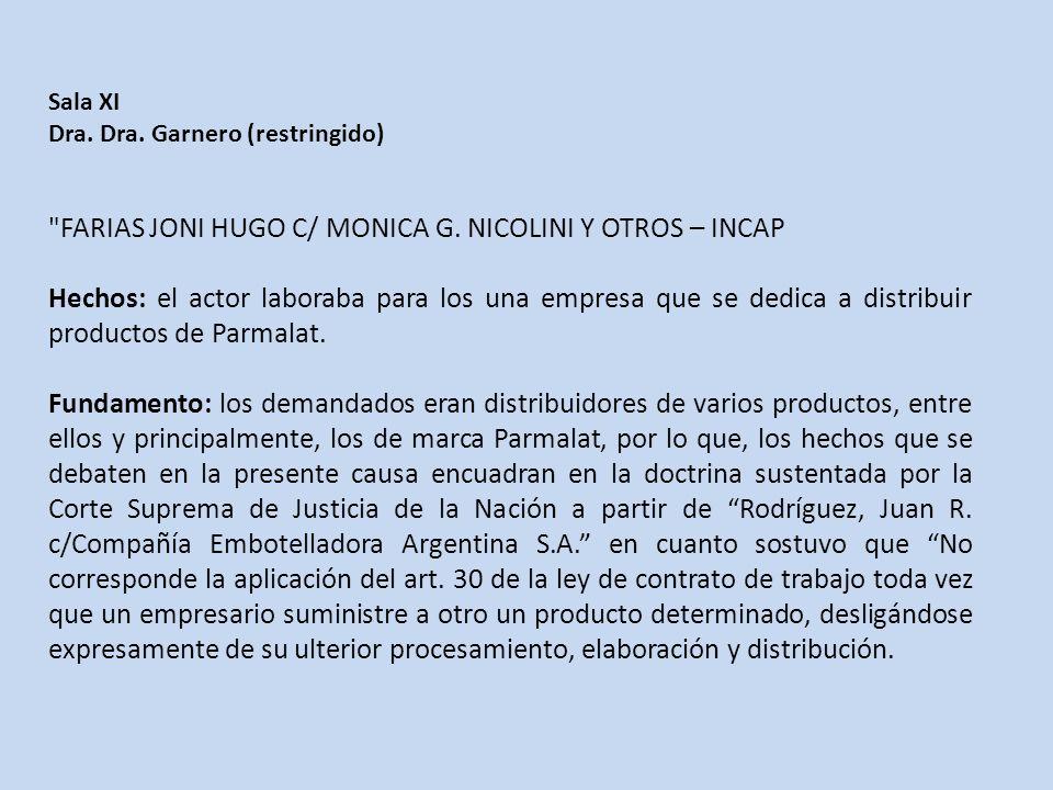Sala XI Dra.Dra. Garnero (restringido) FARIAS JONI HUGO C/ MONICA G.