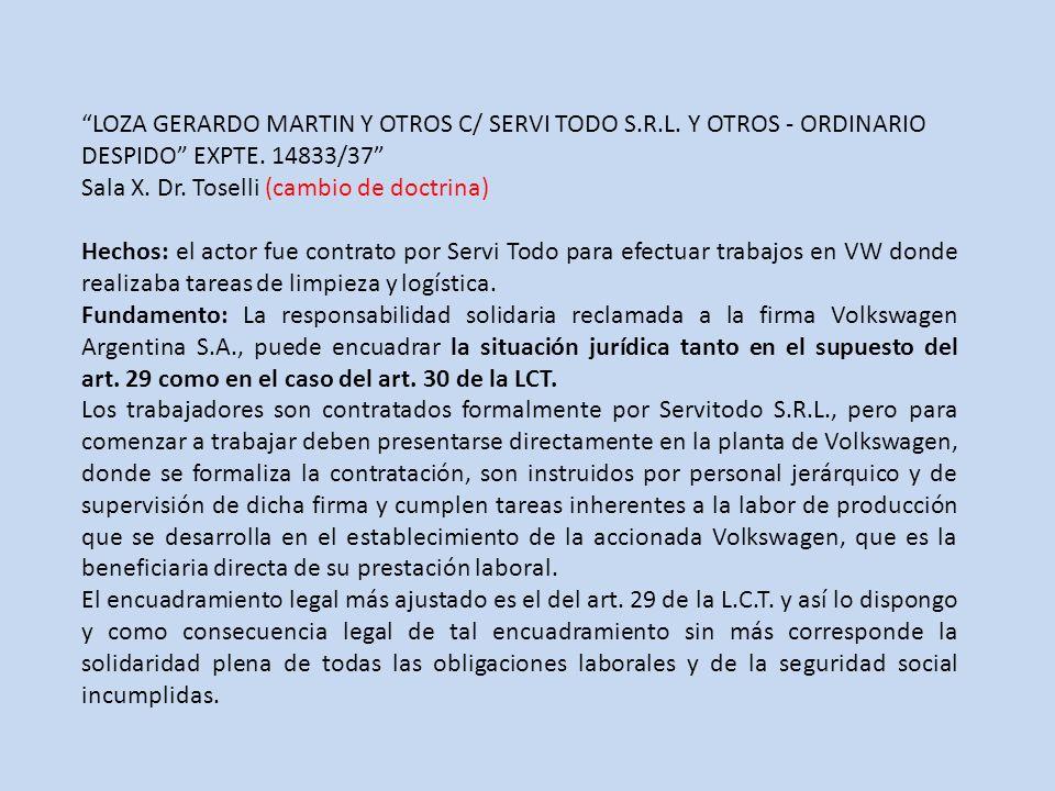 LOZA GERARDO MARTIN Y OTROS C/ SERVI TODO S.R.L.Y OTROS - ORDINARIO DESPIDO EXPTE.