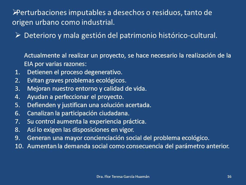 Perturbaciones imputables a desechos o residuos, tanto de origen urbano como industrial. Deterioro y mala gestión del patrimonio histórico-cultural. A