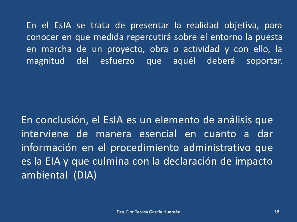 En el EsIA se trata de presentar la realidad objetiva, para conocer en que medida repercutirá sobre el entorno la puesta en marcha de un proyecto, obr