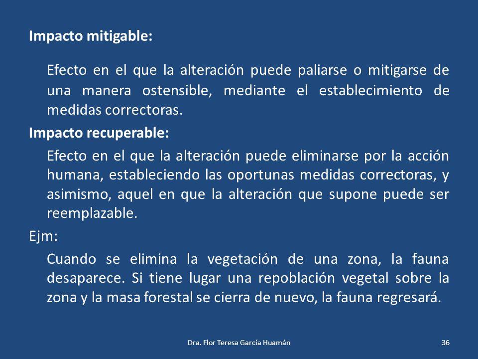 Impacto mitigable: Efecto en el que la alteración puede paliarse o mitigarse de una manera ostensible, mediante el establecimiento de medidas correcto