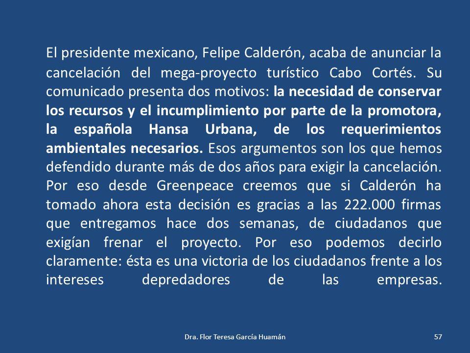 El presidente mexicano, Felipe Calderón, acaba de anunciar la cancelación del mega-proyecto turístico Cabo Cortés. Su comunicado presenta dos motivos:
