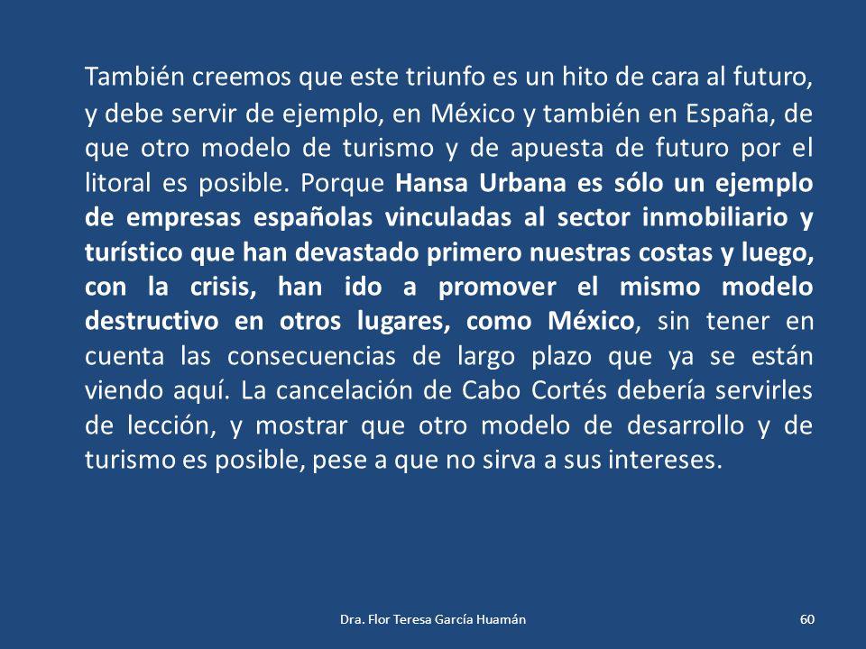 También creemos que este triunfo es un hito de cara al futuro, y debe servir de ejemplo, en México y también en España, de que otro modelo de turismo