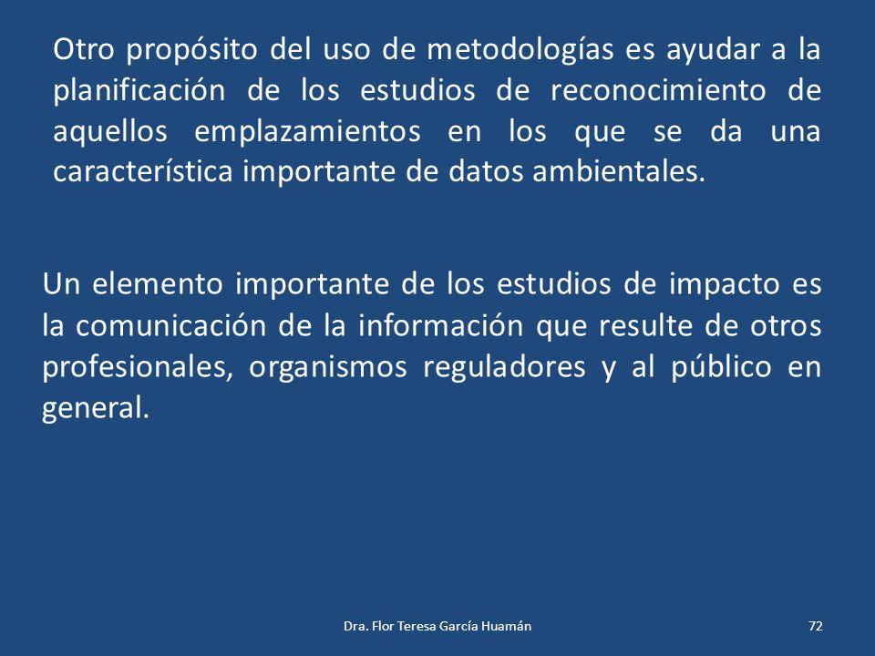 Otro propósito del uso de metodologías es ayudar a la planificación de los estudios de reconocimiento de aquellos emplazamientos en los que se da una