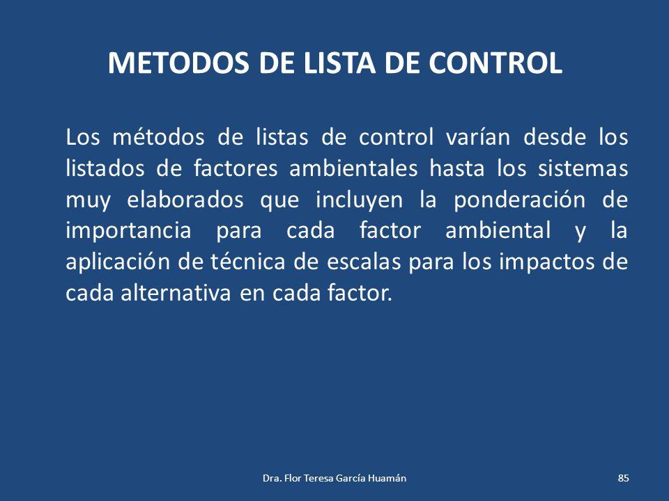METODOS DE LISTA DE CONTROL Los métodos de listas de control varían desde los listados de factores ambientales hasta los sistemas muy elaborados que i