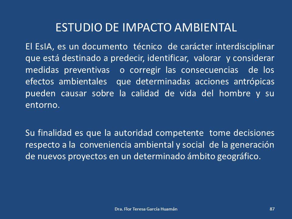 ESTUDIO DE IMPACTO AMBIENTAL El EsIA, es un documento técnico de carácter interdisciplinar que está destinado a predecir, identificar, valorar y consi