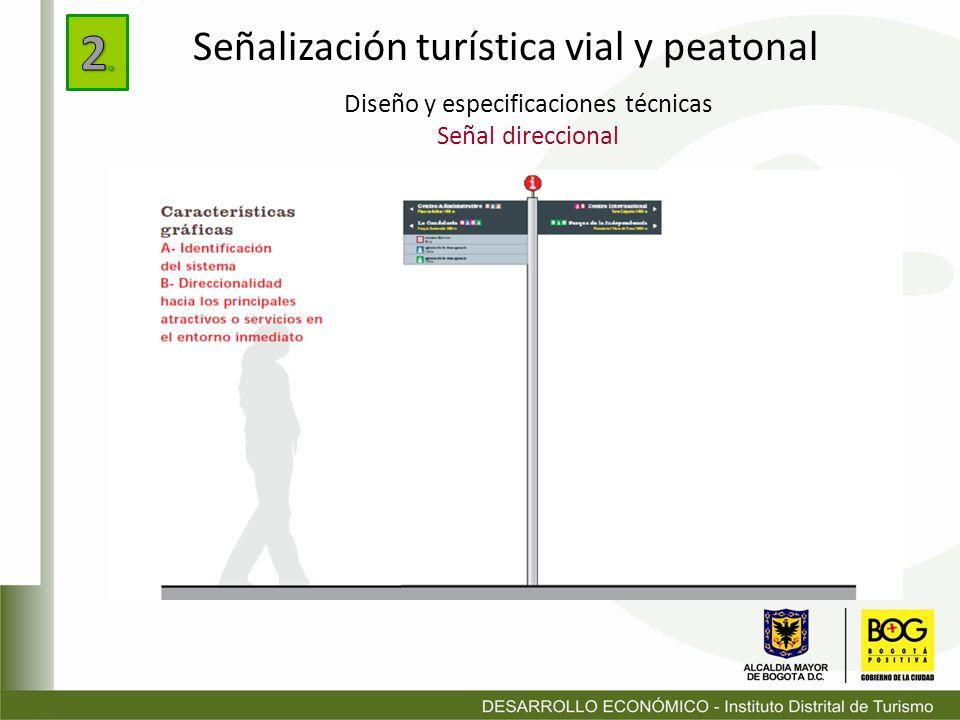 Diseño y especificaciones técnicas Señal direccional Señalización turística vial y peatonal