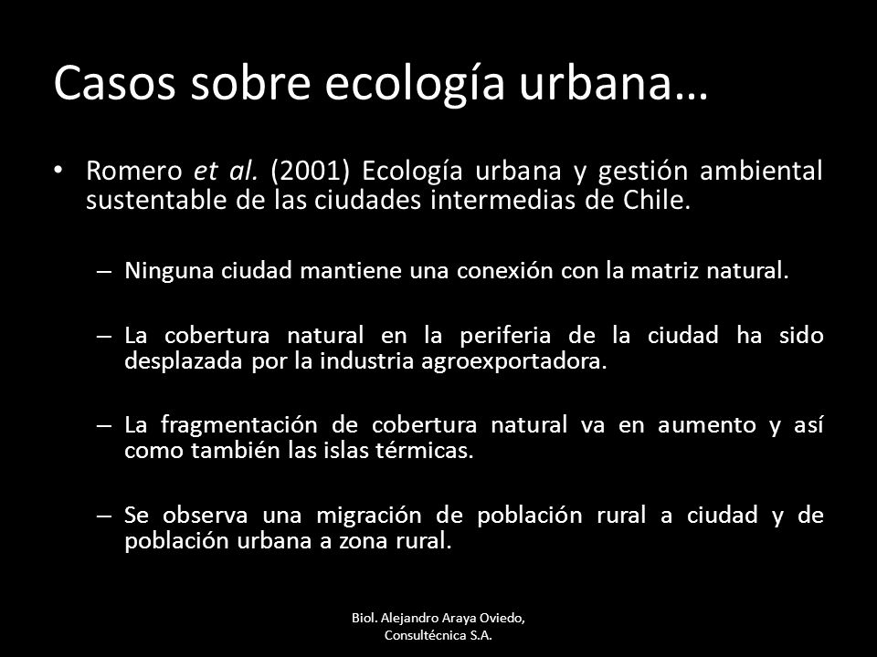 Casos sobre ecología urbana… Romero et al. (2001) Ecología urbana y gestión ambiental sustentable de las ciudades intermedias de Chile. – Ninguna ciud