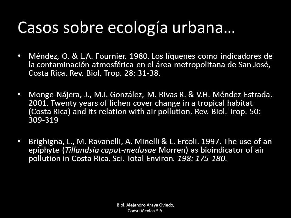 Casos sobre ecología urbana… Méndez, O. & L.A. Fournier. 1980. Los líquenes como indicadores de la contaminación atmosférica en el área metropolitana