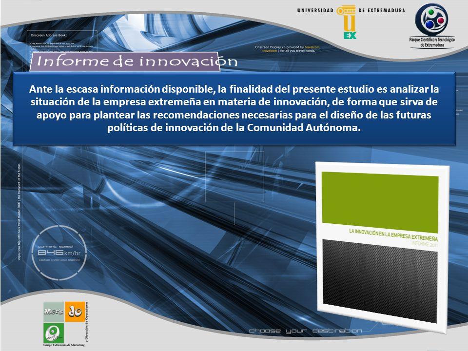 Ante la escasa información disponible, la finalidad del presente estudio es analizar la situación de la empresa extremeña en materia de innovación, de forma que sirva de apoyo para plantear las recomendaciones necesarias para el diseño de las futuras políticas de innovación de la Comunidad Autónoma.