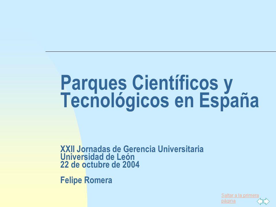 Saltar a la primera página Parques Científicos y Tecnológicos en España XXII Jornadas de Gerencia Universitaria Universidad de León 22 de octubre de 2