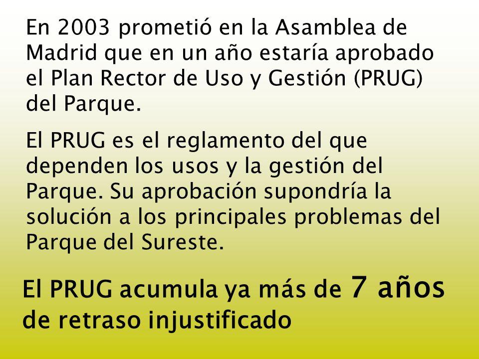 En 2003 prometió en la Asamblea de Madrid que en un año estaría aprobado el Plan Rector de Uso y Gestión (PRUG) del Parque. El PRUG es el reglamento d