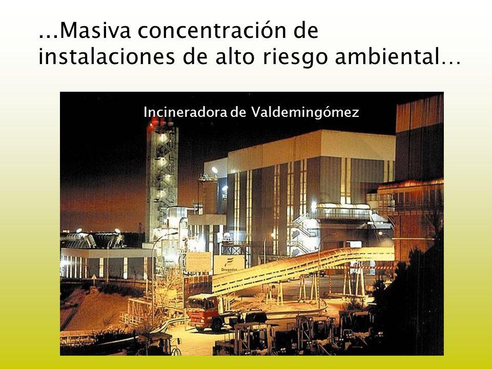 ...Masiva concentración de instalaciones de alto riesgo ambiental… Incineradora de Valdemingómez