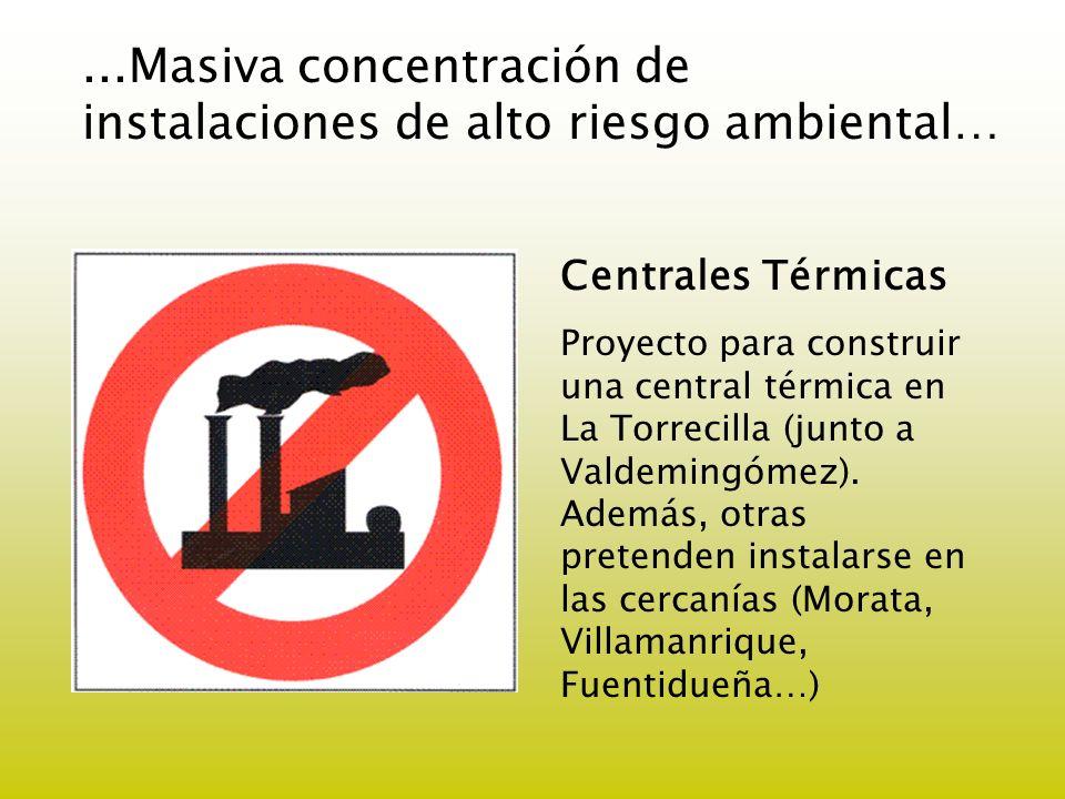 ...Masiva concentración de instalaciones de alto riesgo ambiental… Centrales Térmicas Proyecto para construir una central térmica en La Torrecilla (ju