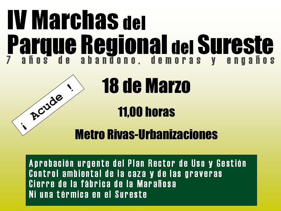 18 de Marzo 11,00 horas Metro Rivas-Urbanizaciones ¡ Acude !