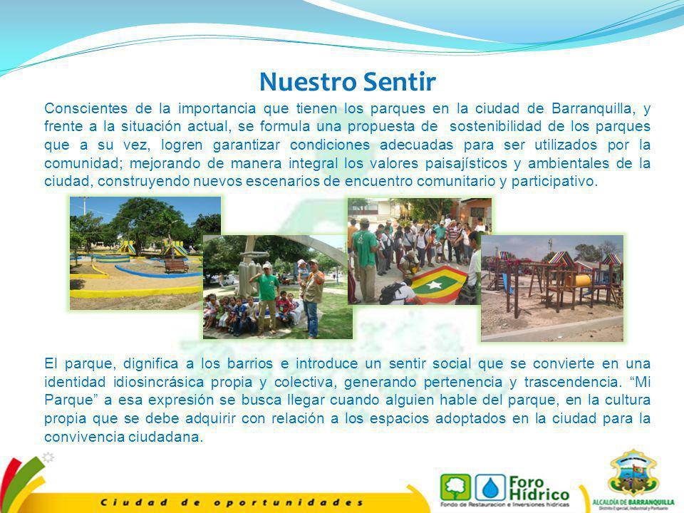 Nuestro Sentir Conscientes de la importancia que tienen los parques en la ciudad de Barranquilla, y frente a la situación actual, se formula una propu