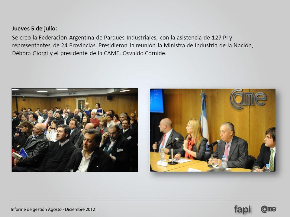 Jueves 5 de julio: Se creo la Federacion Argentina de Parques Industriales, con la asistencia de 127 PI y representantes de 24 Provincias. Presidieron