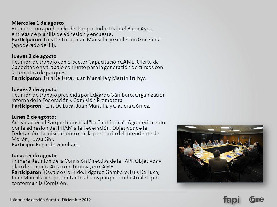 Miércoles 1 de agosto Reunión con apoderado del Parque Industrial del Buen Ayre, entrega de planilla de adhesión y encuesta. Participaron: Luis De Luc