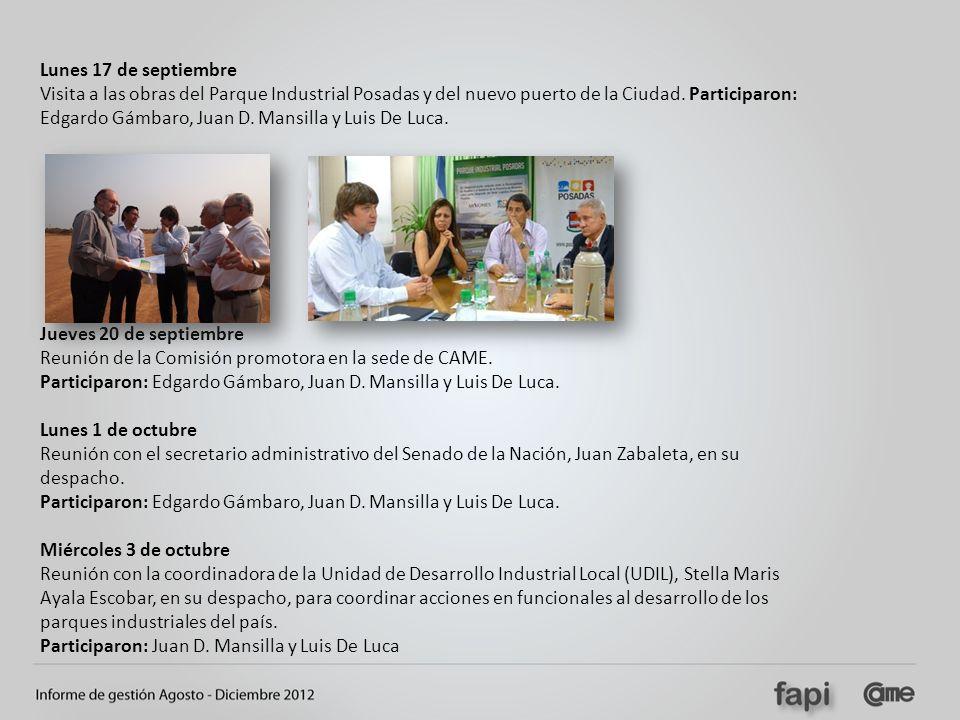 Lunes 17 de septiembre Visita a las obras del Parque Industrial Posadas y del nuevo puerto de la Ciudad. Participaron: Edgardo Gámbaro, Juan D. Mansil