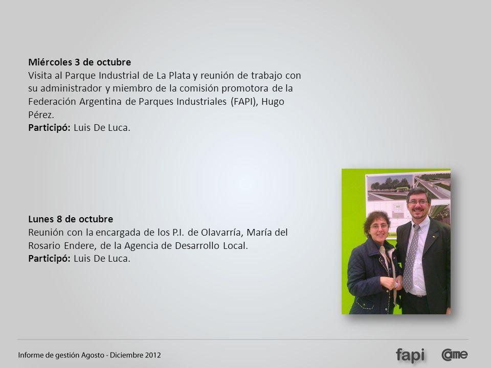 Miércoles 3 de octubre Visita al Parque Industrial de La Plata y reunión de trabajo con su administrador y miembro de la comisión promotora de la Fede