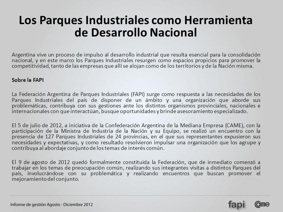 Los Parques Industriales como Herramienta de Desarrollo Nacional Argentina vive un proceso de impulso al desarrollo industrial que resulta esencial pa