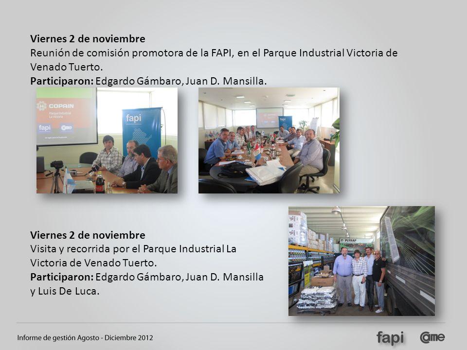Viernes 2 de noviembre Reunión de comisión promotora de la FAPI, en el Parque Industrial Victoria de Venado Tuerto. Participaron: Edgardo Gámbaro, Jua